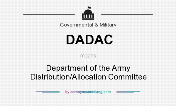What does DADAC mean? It stands for Department of the Army Distribution/Allocation Committee
