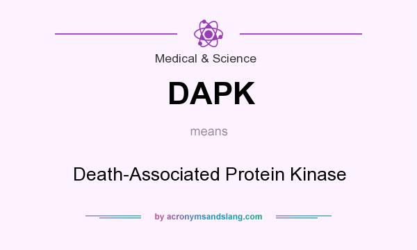 What does DAPK mean? It stands for Death-Associated Protein Kinase