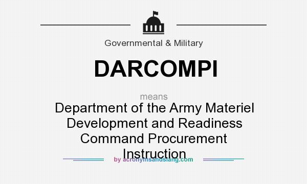 What does DARCOMPI mean? It stands for Department of the Army Materiel Development and Readiness Command Procurement Instruction