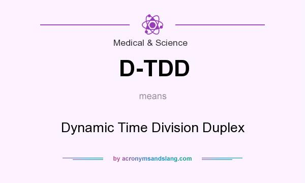 What does D-TDD mean? It stands for Dynamic Time Division Duplex