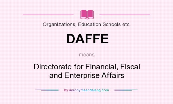 What does DAFFE mean? It stands for Directorate for Financial, Fiscal and Enterprise Affairs
