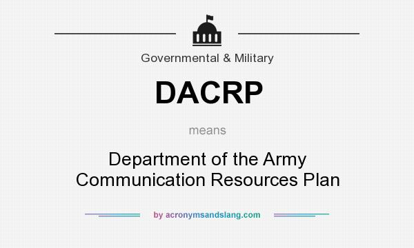 What does DACRP mean? It stands for Department of the Army Communication Resources Plan