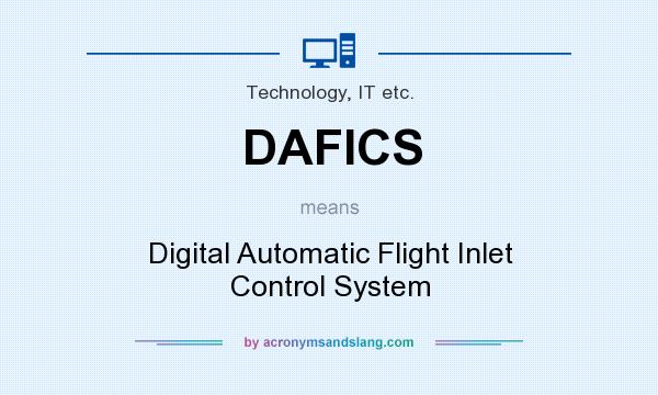 What does DAFICS mean? It stands for Digital Automatic Flight Inlet Control System