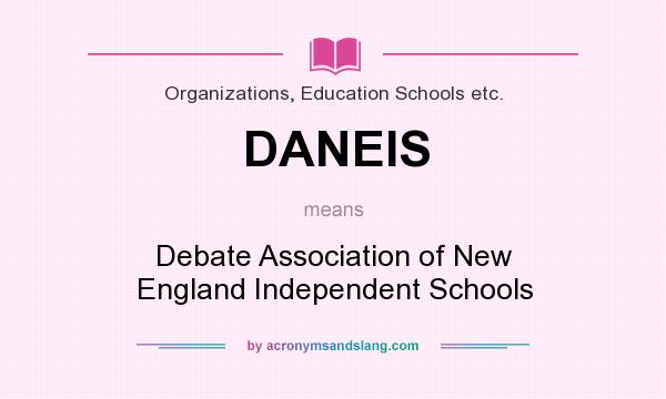 What does DANEIS mean? It stands for Debate Association of New England Independent Schools
