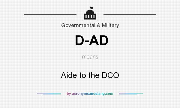 What does D-AD mean? It stands for Aide to the DCO