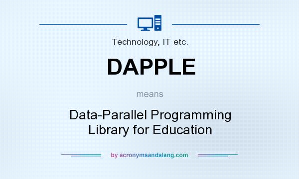 What does DAPPLE mean? It stands for Data-Parallel Programming Library for Education