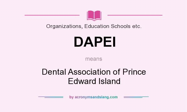 What does DAPEI mean? It stands for Dental Association of Prince Edward Island