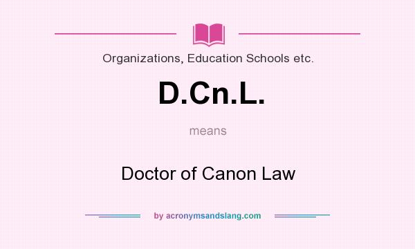 What does D.Cn.L. mean? It stands for Doctor of Canon Law