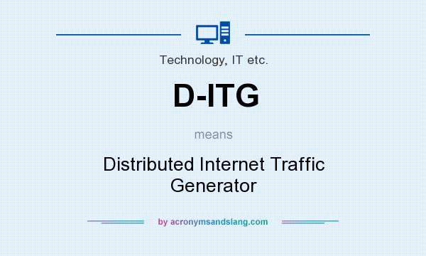 What does D-ITG mean? It stands for Distributed Internet Traffic Generator