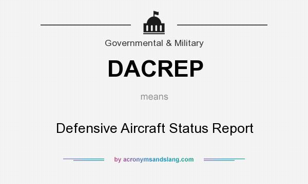 What does DACREP mean? It stands for Defensive Aircraft Status Report