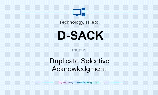 What does D-SACK mean? It stands for Duplicate Selective Acknowledgment