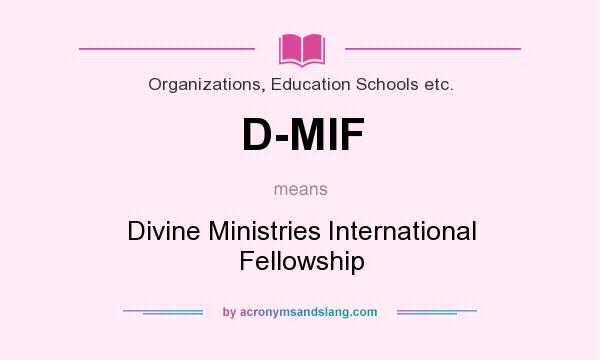 What does D-MIF mean? It stands for Divine Ministries International Fellowship