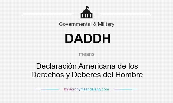 What does DADDH mean? It stands for Declaración Americana de los Derechos y Deberes del Hombre