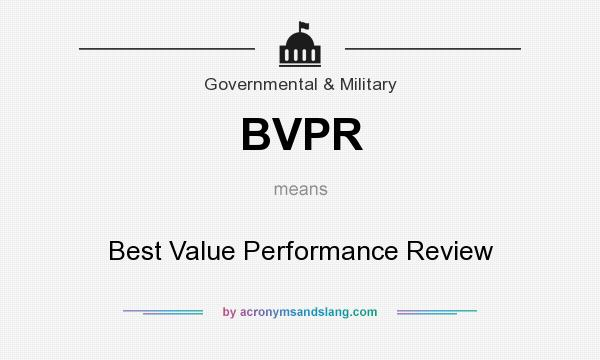 What does BVPR mean? It stands for Best Value Performance Review