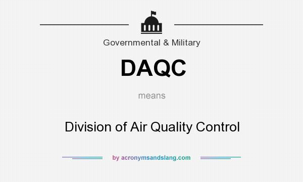 What does DAQC mean? It stands for Division of Air Quality Control