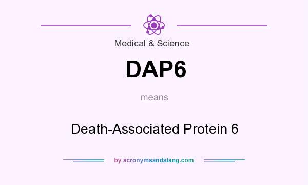 What does DAP6 mean? It stands for Death-Associated Protein 6