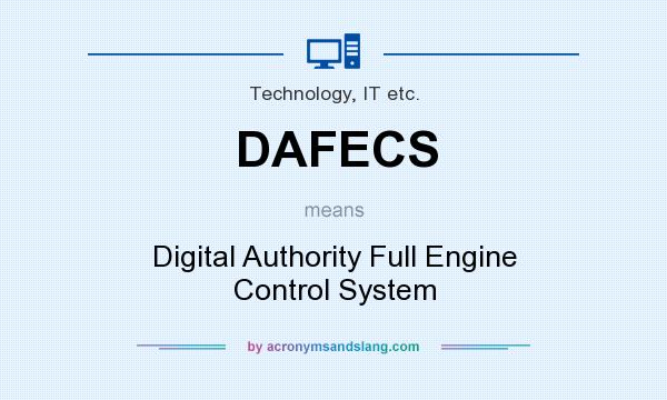 What does DAFECS mean? It stands for Digital Authority Full Engine Control System