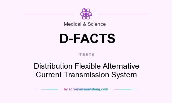 What does D-FACTS mean? It stands for Distribution Flexible Alternative Current Transmission System