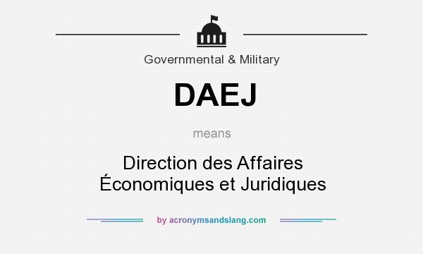 What does DAEJ mean? It stands for Direction des Affaires Économiques et Juridiques