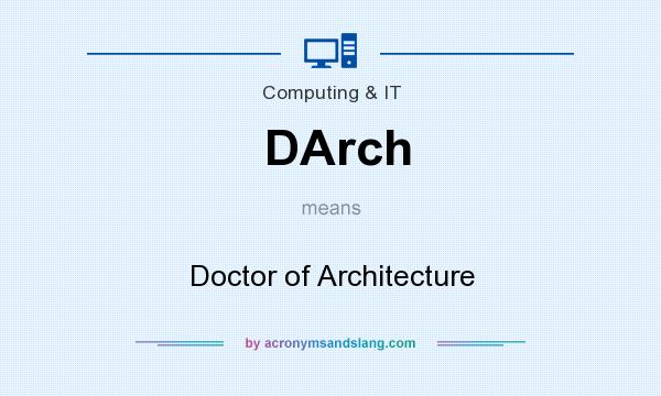 What does DArch mean? It stands for Doctor of Architecture