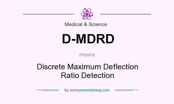 What does D-MDRD mean? It stands for Discrete Maximum Deflection Ratio Detection