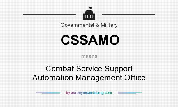 What does CSSAMO mean? It stands for Combat Service Support Automation Management Office