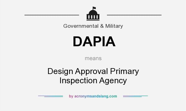 What does DAPIA mean? It stands for Design Approval Primary Inspection Agency