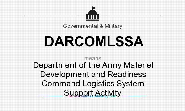 What does DARCOMLSSA mean? It stands for Department of the Army Materiel Development and Readiness Command Logistics System Support Activity