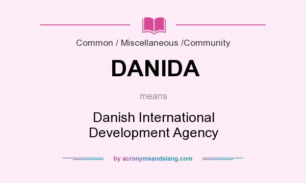 What does DANIDA mean? It stands for Danish International Development Agency