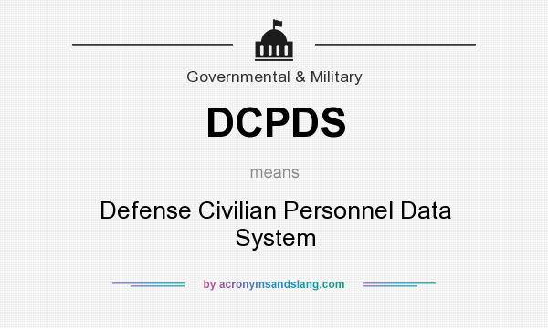 What does DCPDS mean? It stands for Defense Civilian Personnel Data System