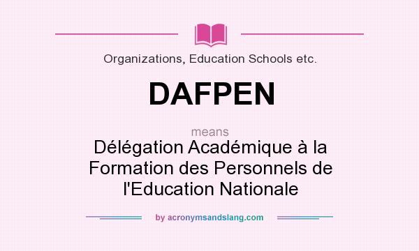 What does DAFPEN mean? It stands for Délégation Académique à la Formation des Personnels de l`Education Nationale
