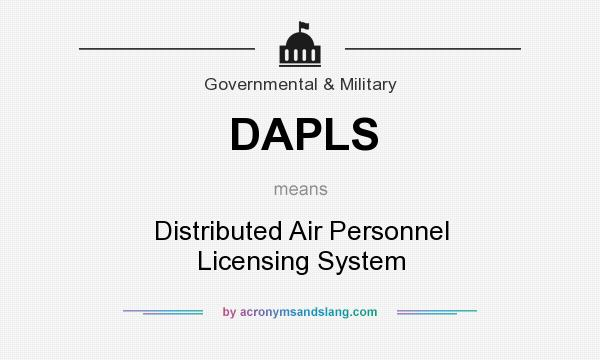What does DAPLS mean? It stands for Distributed Air Personnel Licensing System