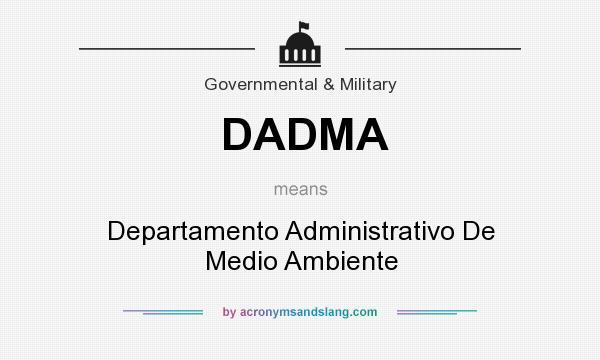 What does DADMA mean? It stands for Departamento Administrativo De Medio Ambiente
