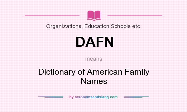 What does DAFN mean? It stands for Dictionary of American Family Names