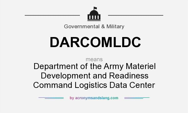 What does DARCOMLDC mean? It stands for Department of the Army Materiel Development and Readiness Command Logistics Data Center