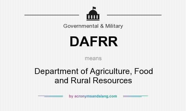 What does DAFRR mean? It stands for Department of Agriculture, Food and Rural Resources