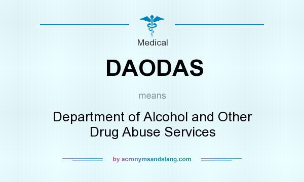 What does DAODAS mean? It stands for Department of Alcohol and Other Drug Abuse Services