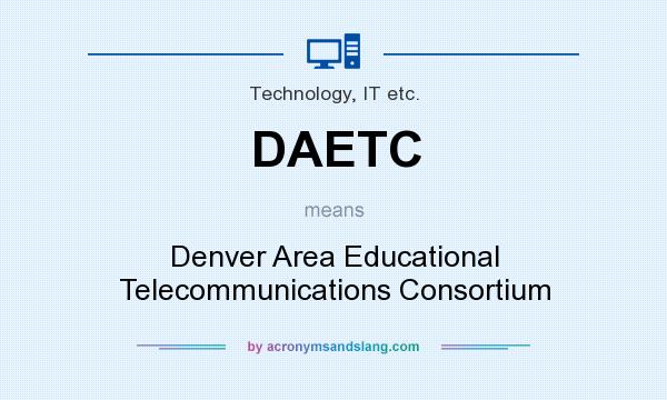 What does DAETC mean? It stands for Denver Area Educational Telecommunications Consortium