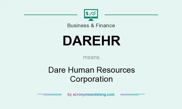What does DAREHR mean? It stands for Dare Human Resources Corporation
