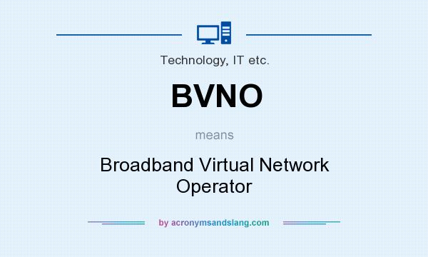 What does BVNO mean? It stands for Broadband Virtual Network Operator
