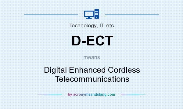 What does D-ECT mean? It stands for Digital Enhanced Cordless Telecommunications