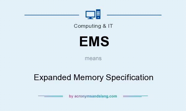 What does EMS mean? It stands for Expanded Memory Specification