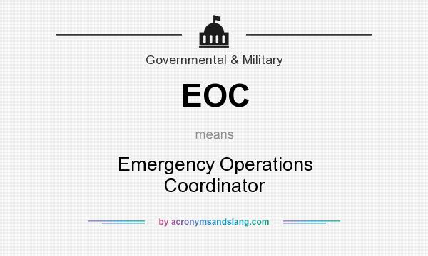 What does EOC mean? It stands for Emergency Operations Coordinator