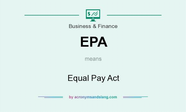 What does EPA mean? It stands for Equal Pay Act