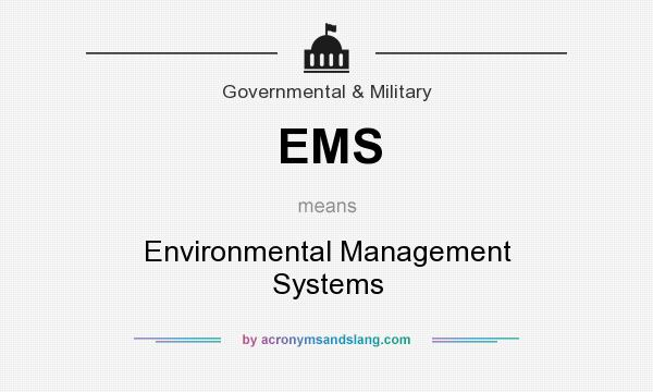 What does EMS mean? It stands for Environmental Management Systems