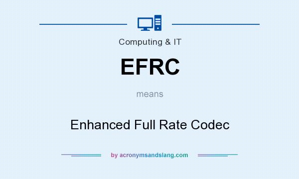 What does EFRC mean? It stands for Enhanced Full Rate Codec