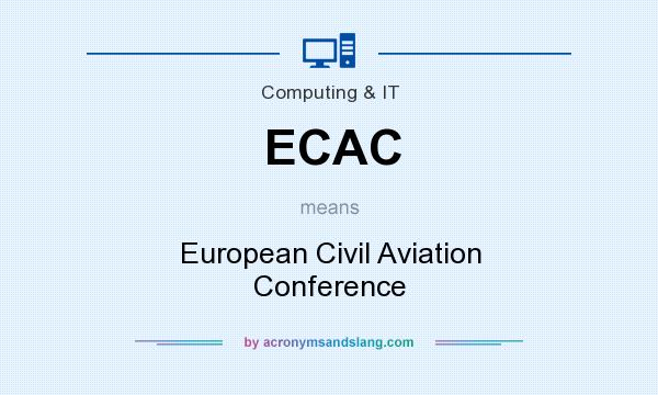 What does ECAC mean? It stands for European Civil Aviation Conference