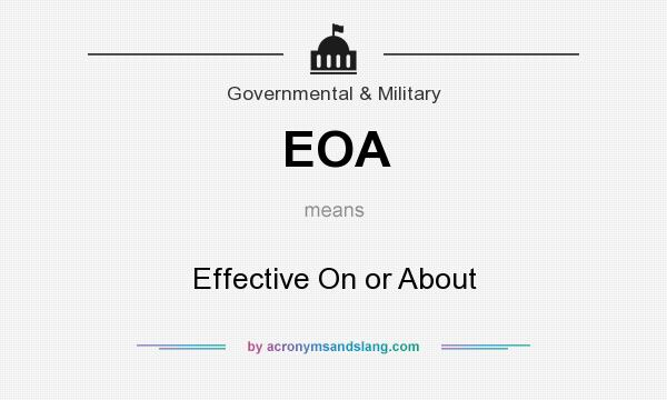 What does EOA mean? It stands for Effective On or About
