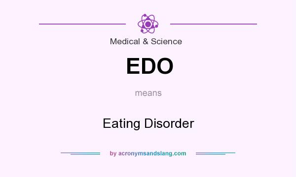 What does EDO mean? It stands for Eating Disorder