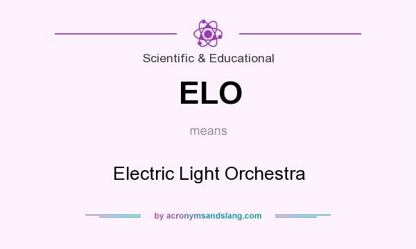 What does ELO mean? It stands for Electric Light Orchestra